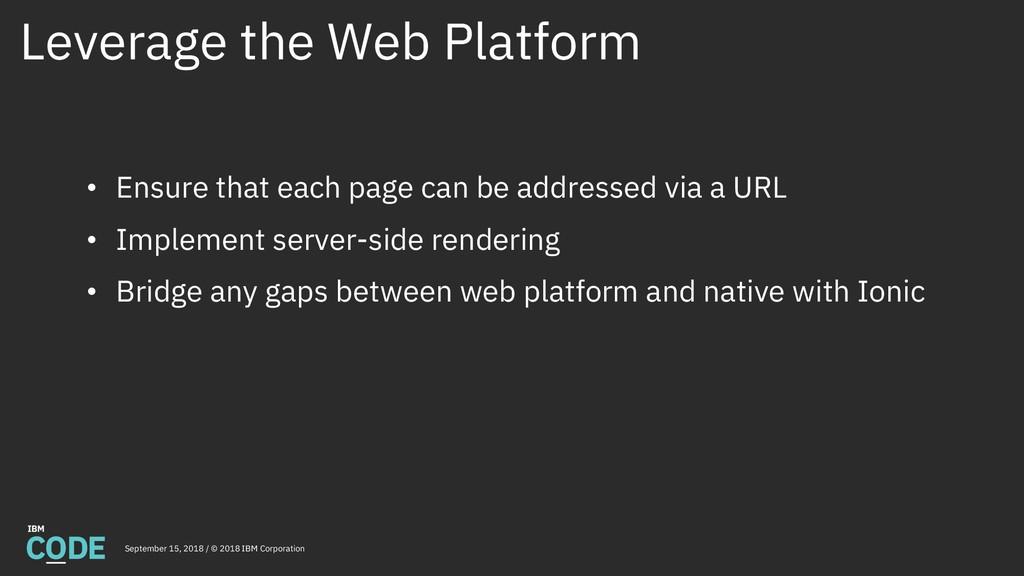 Leverage the Web Platform September 15, 2018 / ...