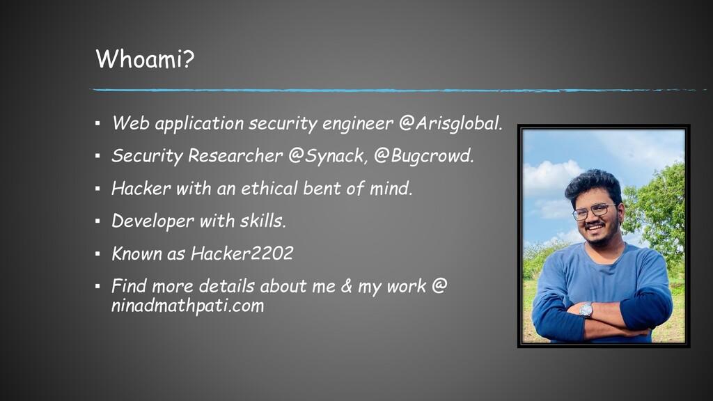 Whoami? ▪ Web application security engineer @Ar...