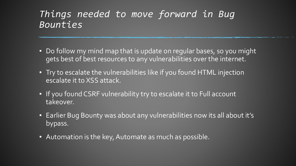 Things needed to move forward in Bug Bounties ▪...