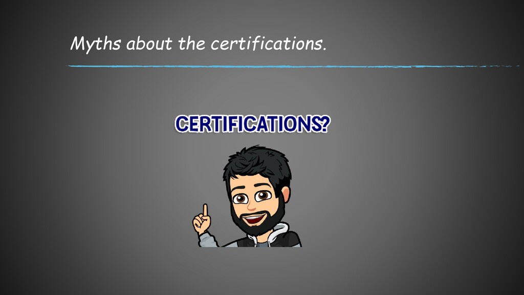 Myths about the certifications.