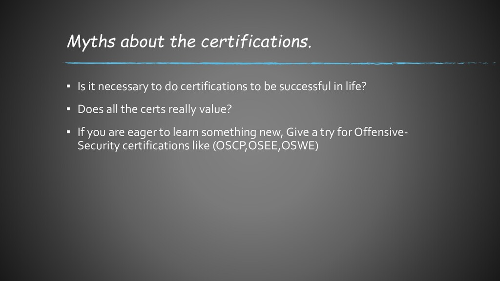 Myths about the certifications. ▪ Is it necessa...