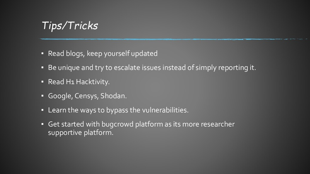 Tips/Tricks ▪ Read blogs, keep yourself updated...
