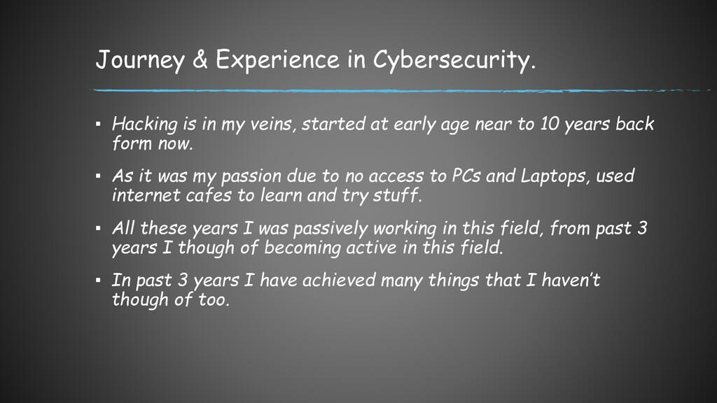 Journey & Experience in Cybersecurity. ▪ Hackin...