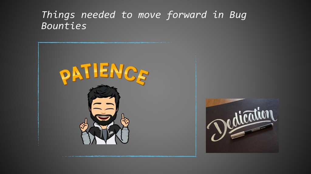 Things needed to move forward in Bug Bounties