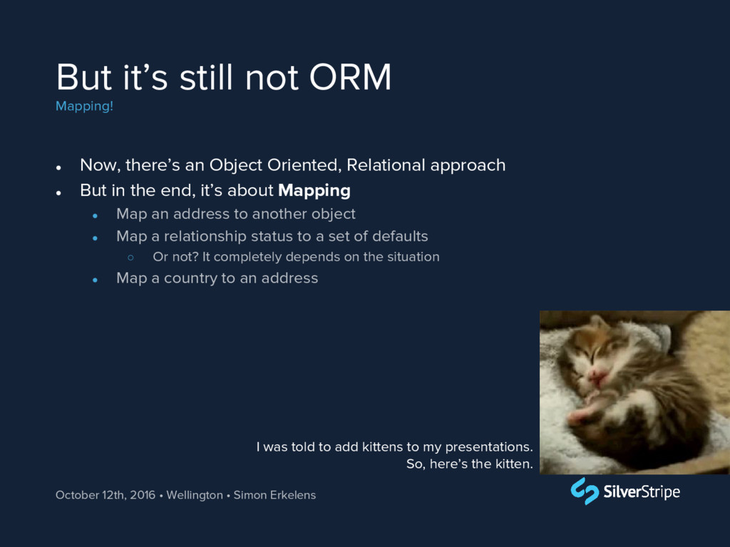But it's still not ORM Mapping! October 12th, 2...