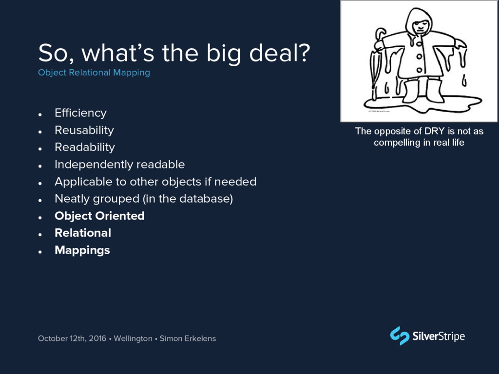 So, what's the big deal? Object Relational Mapp...