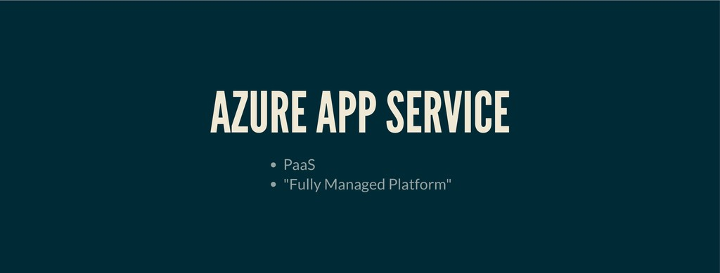"AZURE APP SERVICE AZURE APP SERVICE PaaS ""Fully..."