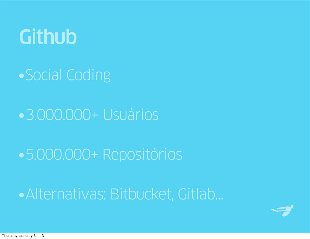 •Social Coding •3.000.000+ Usuários •5.000.000+...