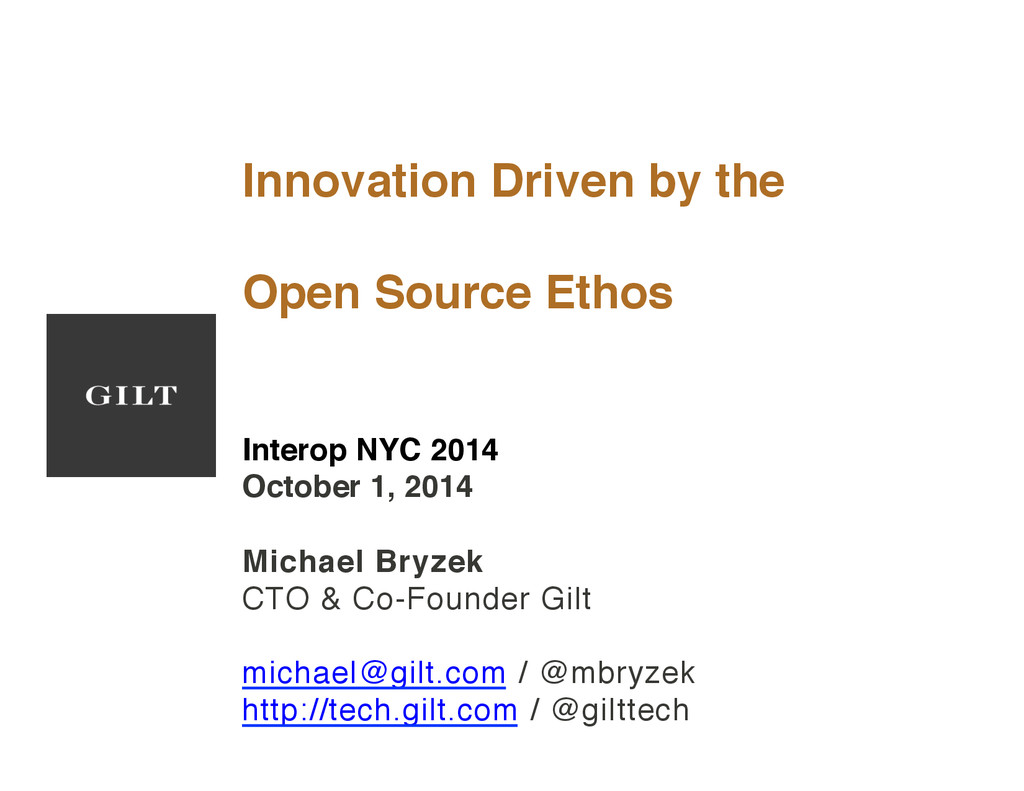 Innovation Driven by the! ! Open Source Ethos! ...