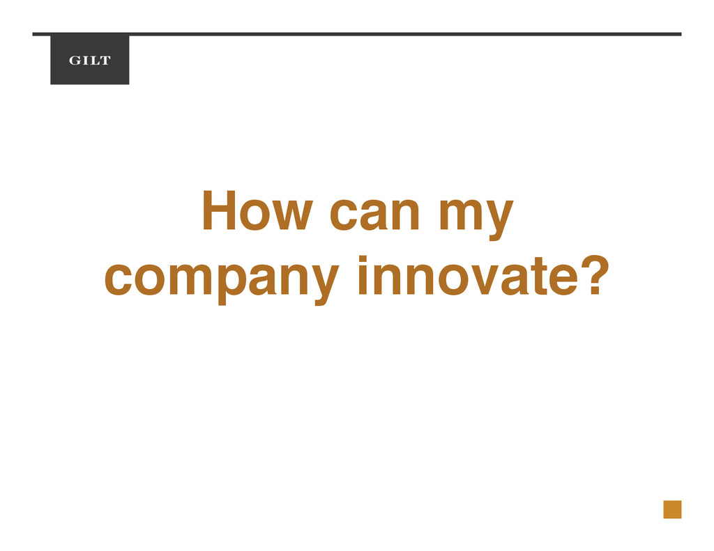 How can my! company innovate?!