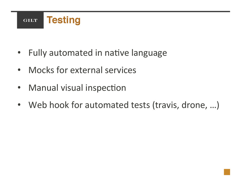 Testing! •  Fully$automated$in$na/ve$language$ ...