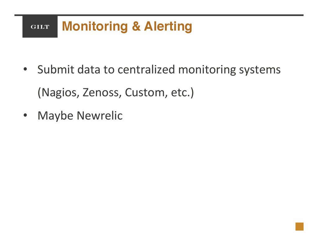 Monitoring & Alerting! •  Submit$data$to$centra...