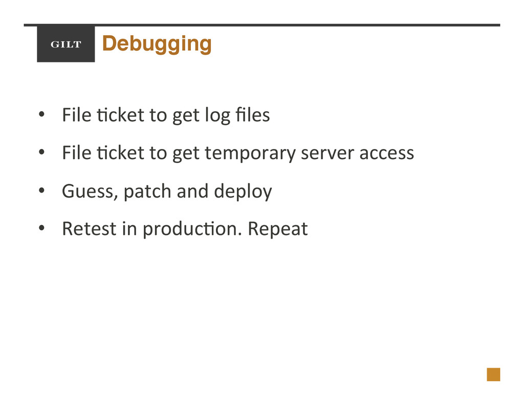Debugging! •  File$/cket$to$get$log$files$ •  Fi...