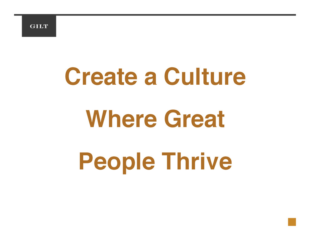 Create a Culture! Where Great! People Thrive!