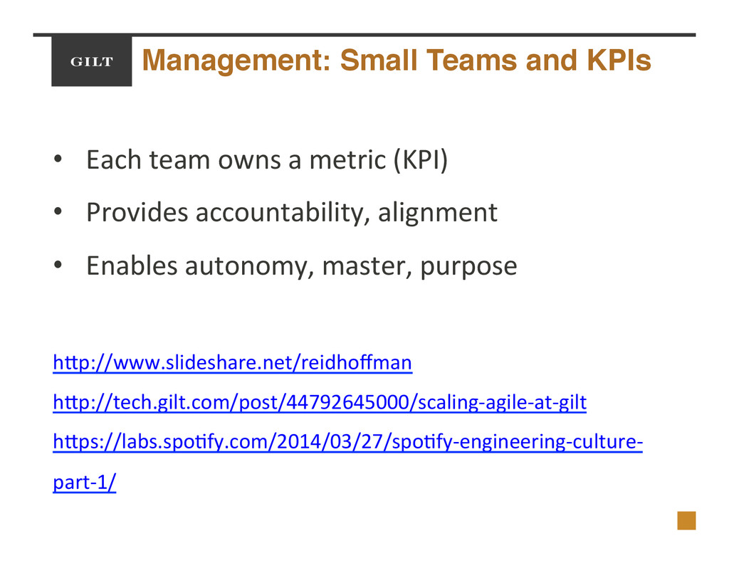 Management: Small Teams and KPIs! •  Each$team$...