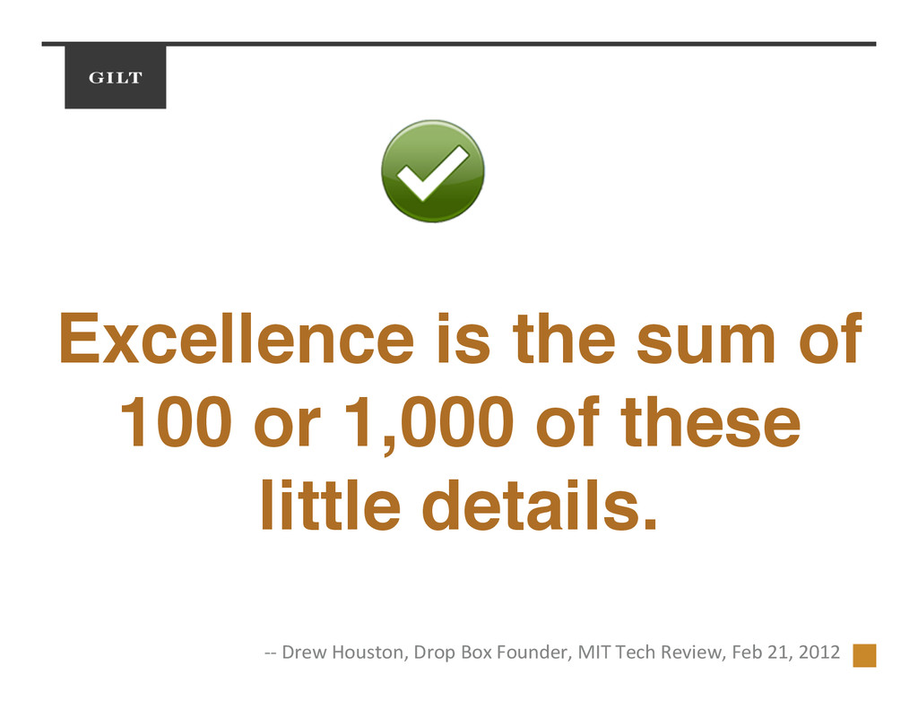 Excellence is the sum of 100 or 1,000 of these ...