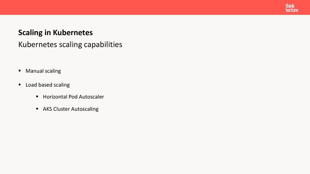 Kubernetes scaling capabilities § Manual scalin...