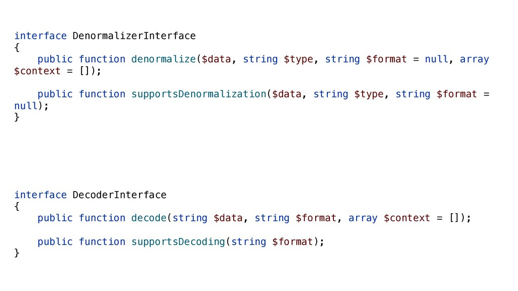 interface DenormalizerInterface { public functi...