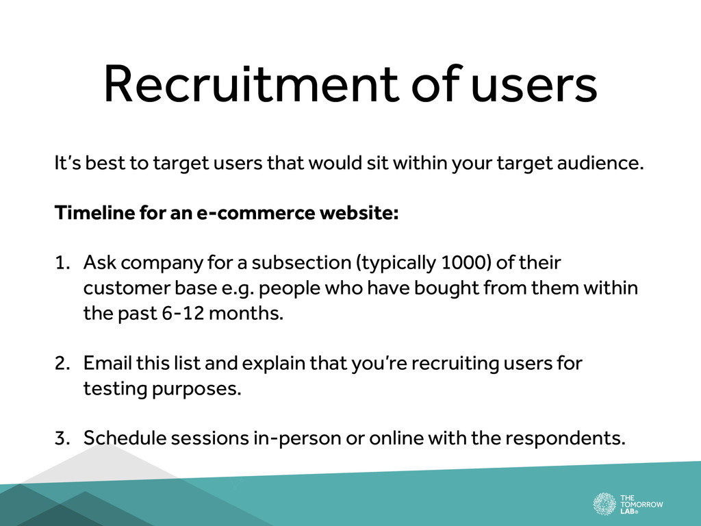 Recruitment of users It's best to target users ...