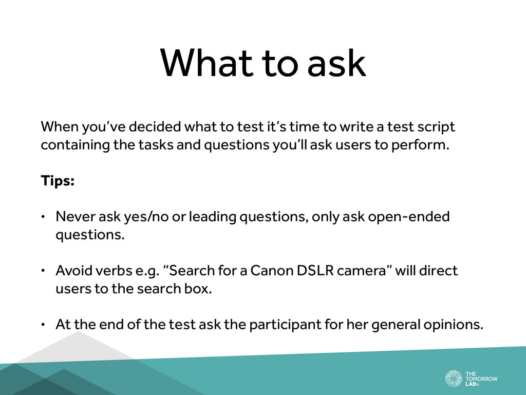 What to ask When you've decided what to test it...