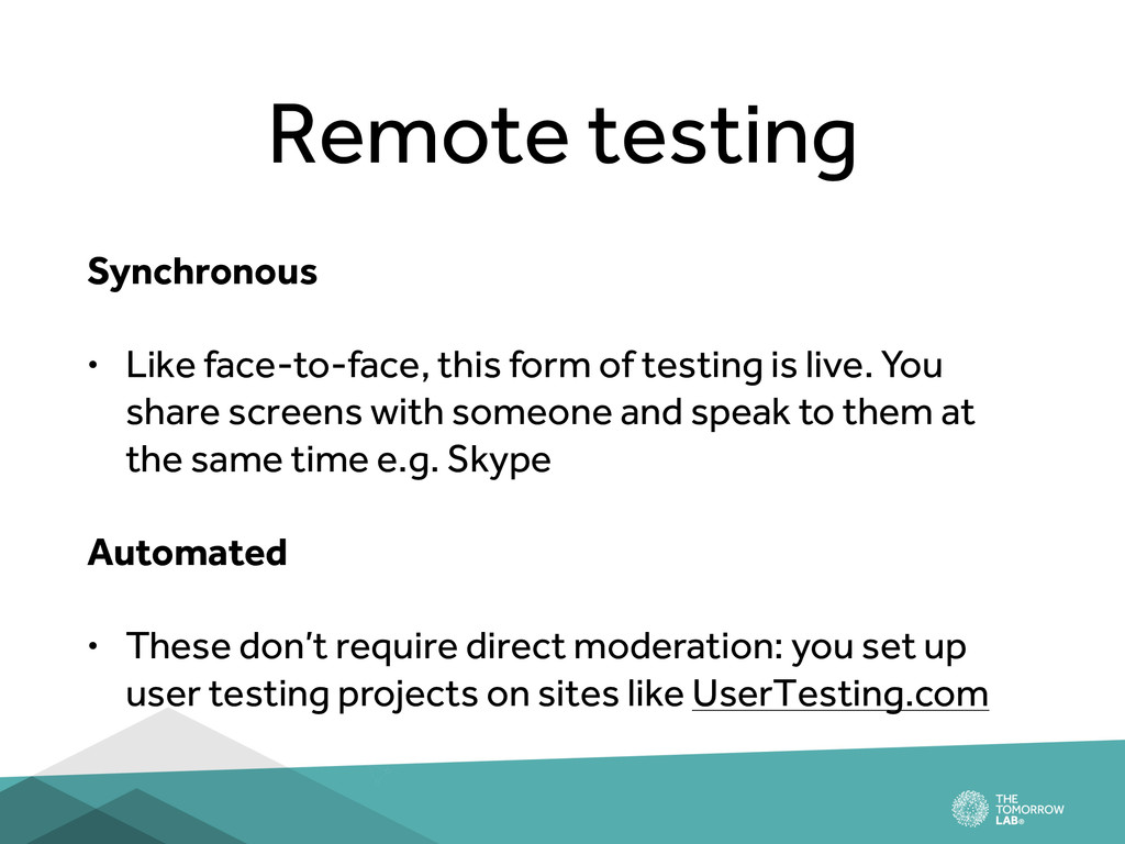 Remote testing Synchronous • Like face-to-face,...
