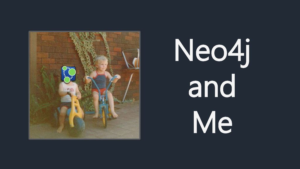 Neo4j and Me