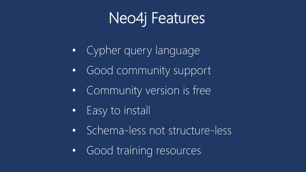 Neo4j Features • Cypher query language • Good c...