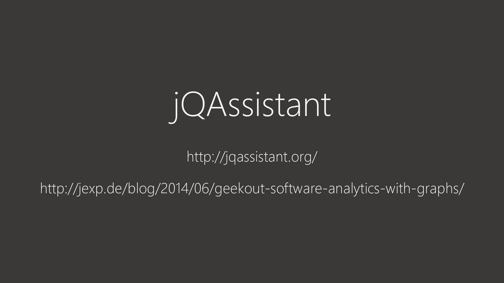 jQAssistant http://jqassistant.org/ http://jexp...