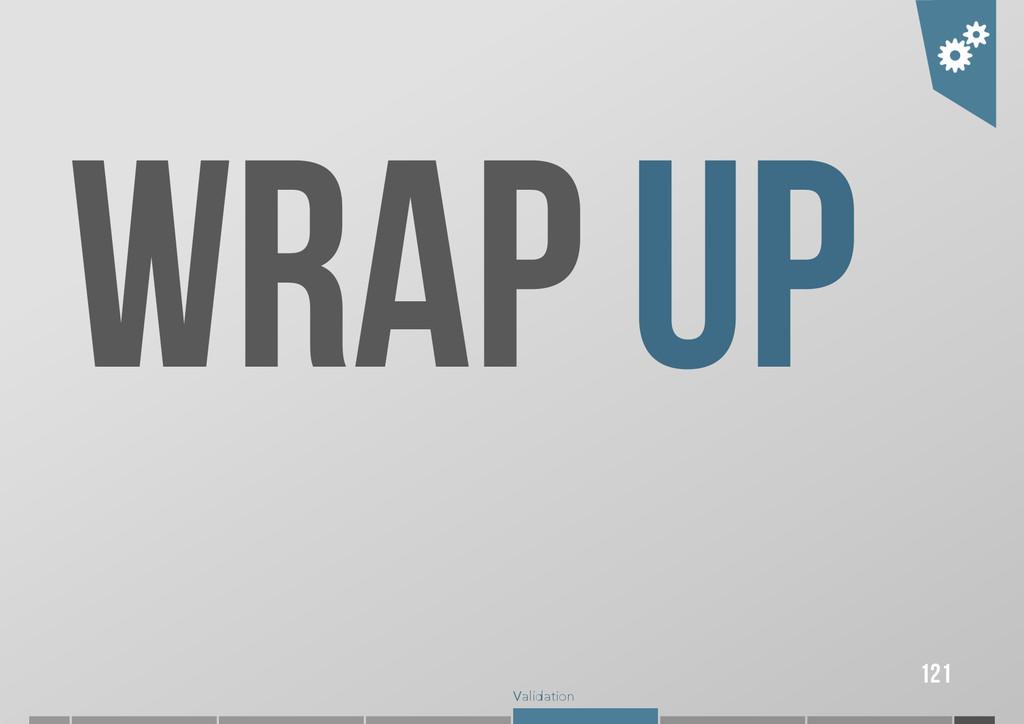 Validation WRAP UP 121