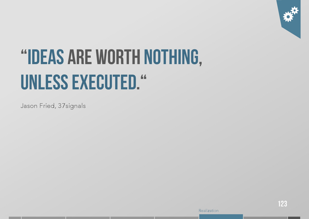 """Realization """"IDEAS ARE WORTH NOTHING, UNLESS EX..."""