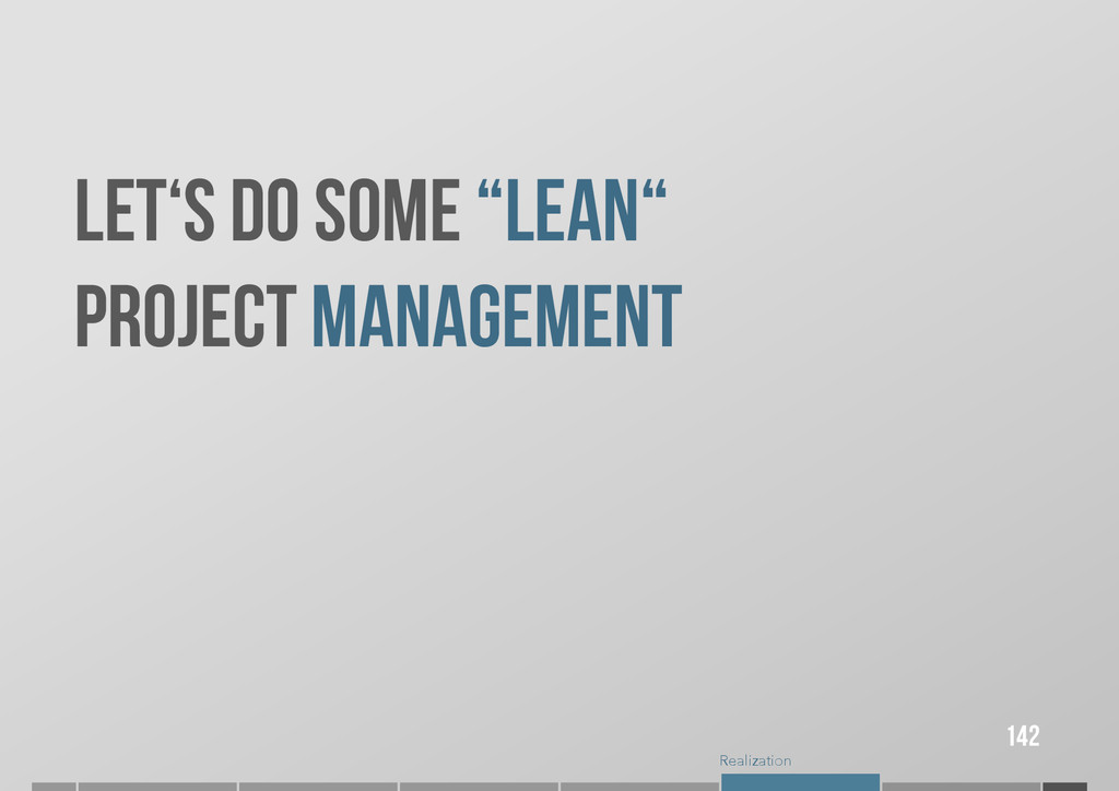 """Realization LET'S DO SOME """"LEAN"""" PROJECT MANAGE..."""