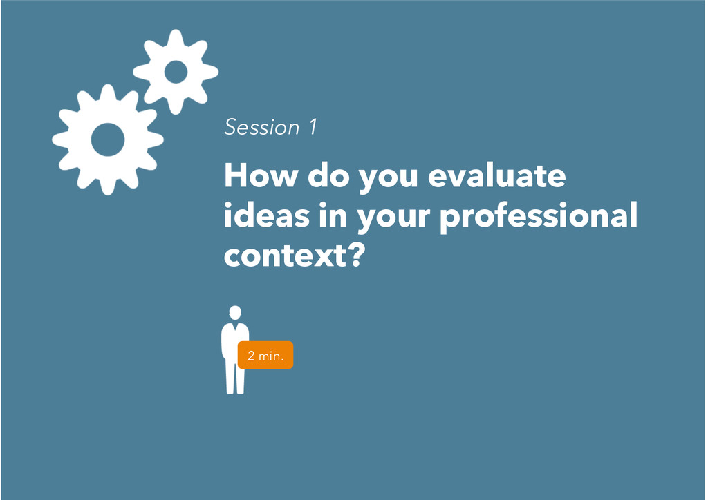 How do you evaluate ideas in your professional ...