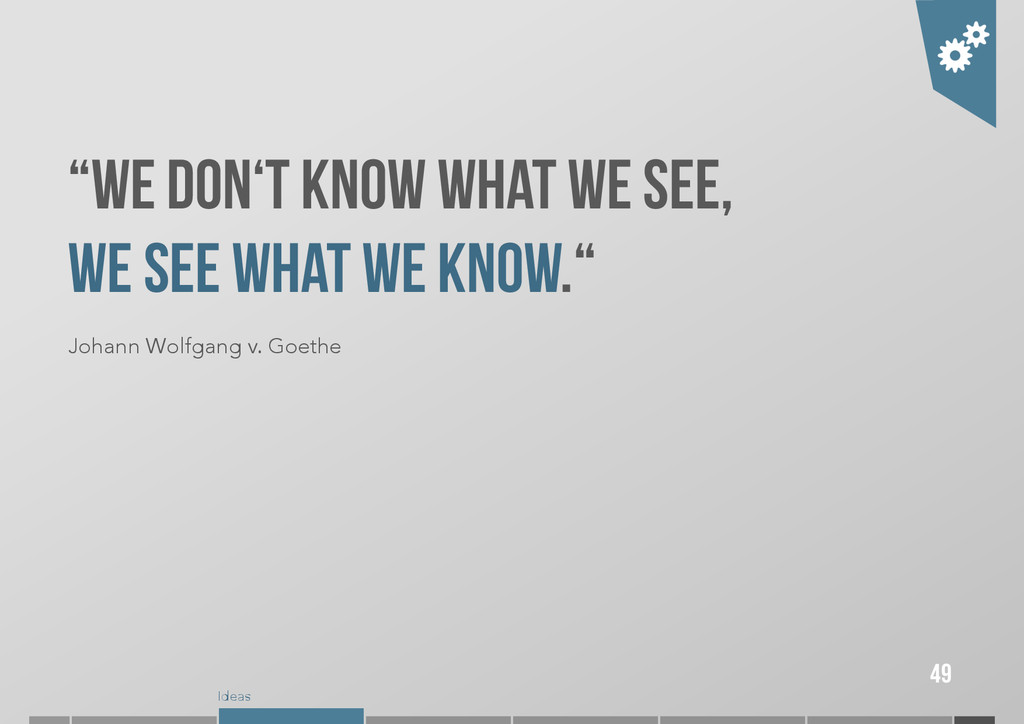 """Ideas """"We don't know what we see, we see what w..."""