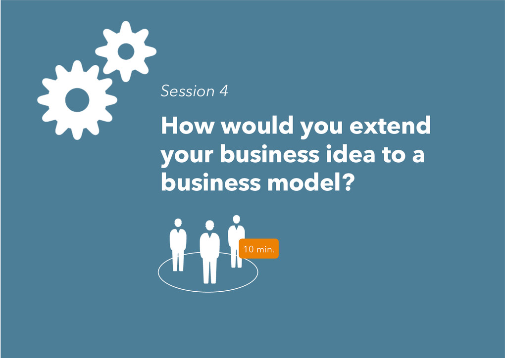How would you extend your business idea to a bu...