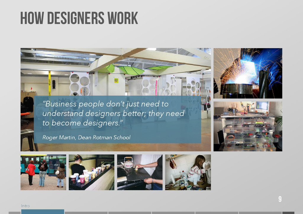 """Intro 9 How designers work """"Business people don..."""