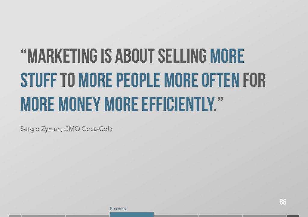 """Business """"MARKETING IS ABOUT SELLING MORE STUFF..."""