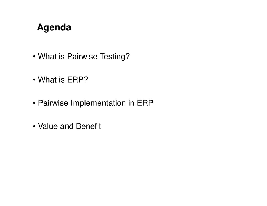 Agenda • What is Pairwise Testing? • What is ER...
