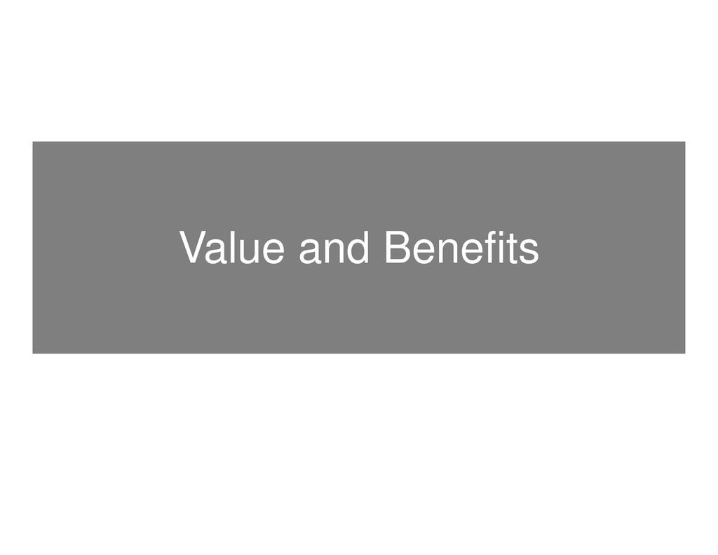 Value and Benefits