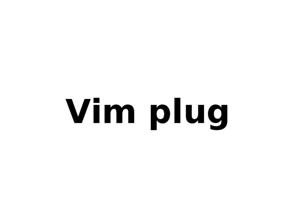 Vim plug