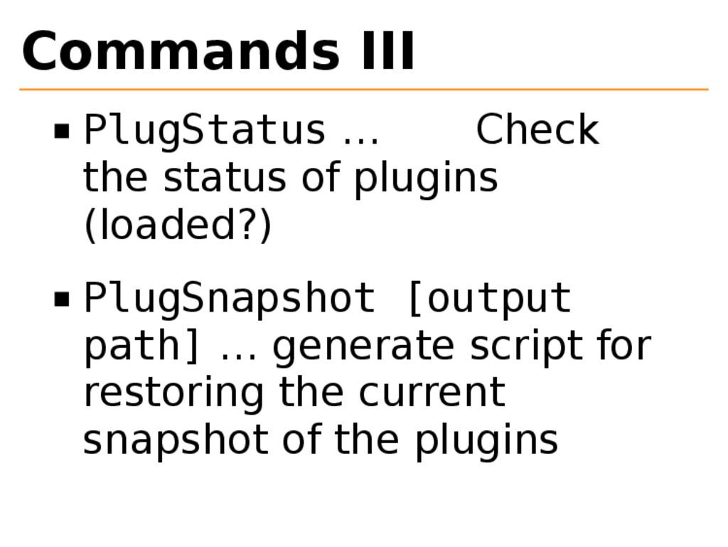 Commands III PlugStatus … Check the status of p...