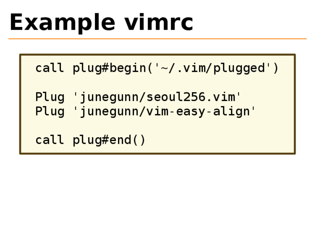 Example vimrc call plug#begin('~/.vim/plugged')...