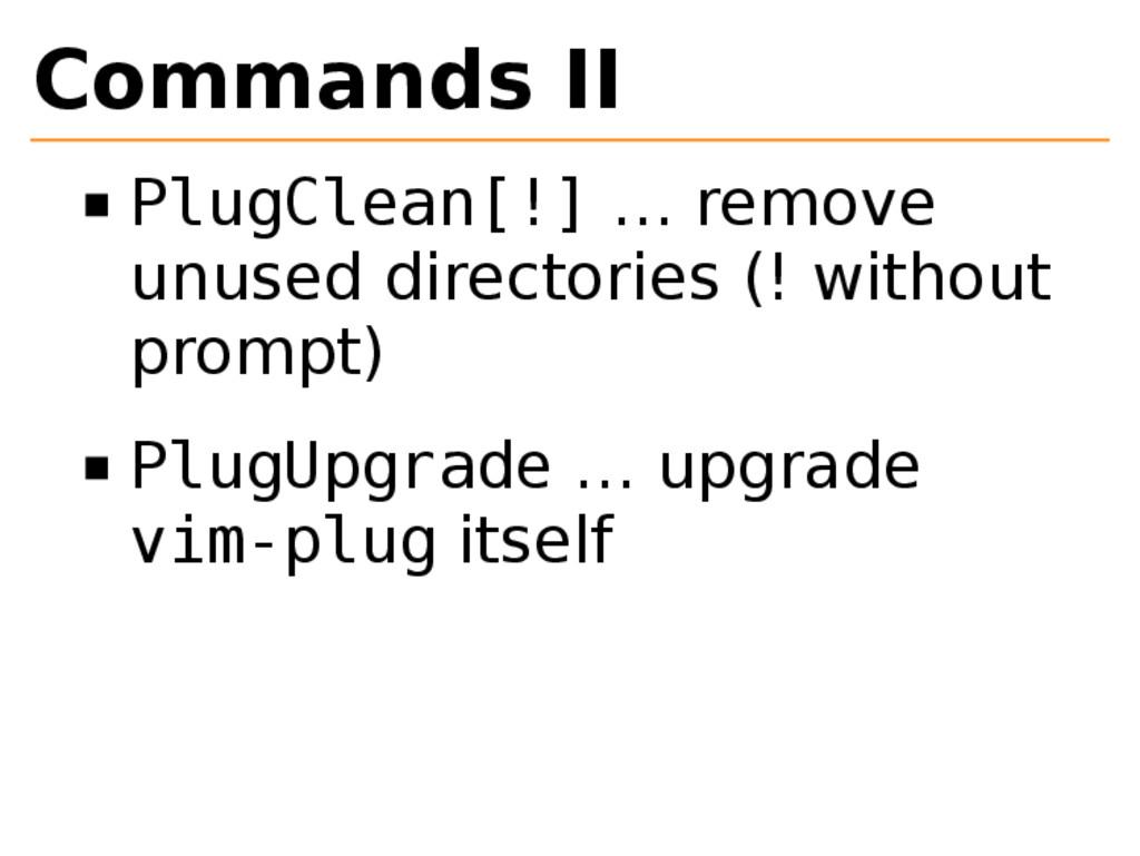 Commands II PlugClean[!] … remove unused direct...