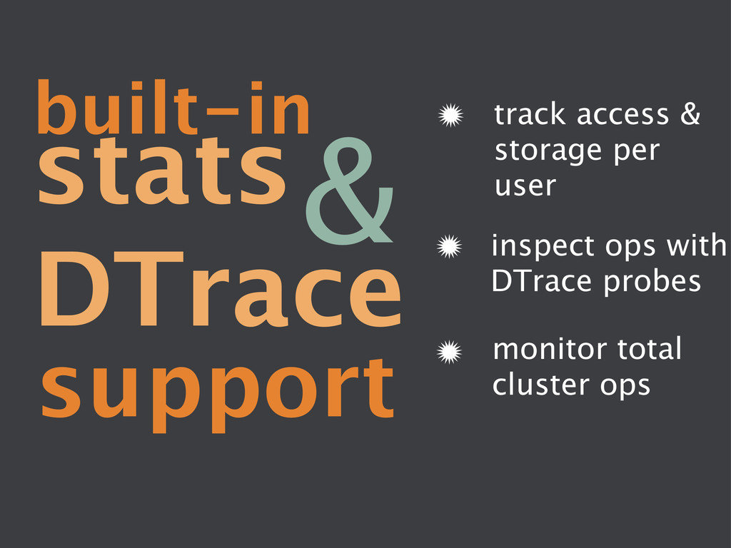 stats DTrace  & built-in  support track ...
