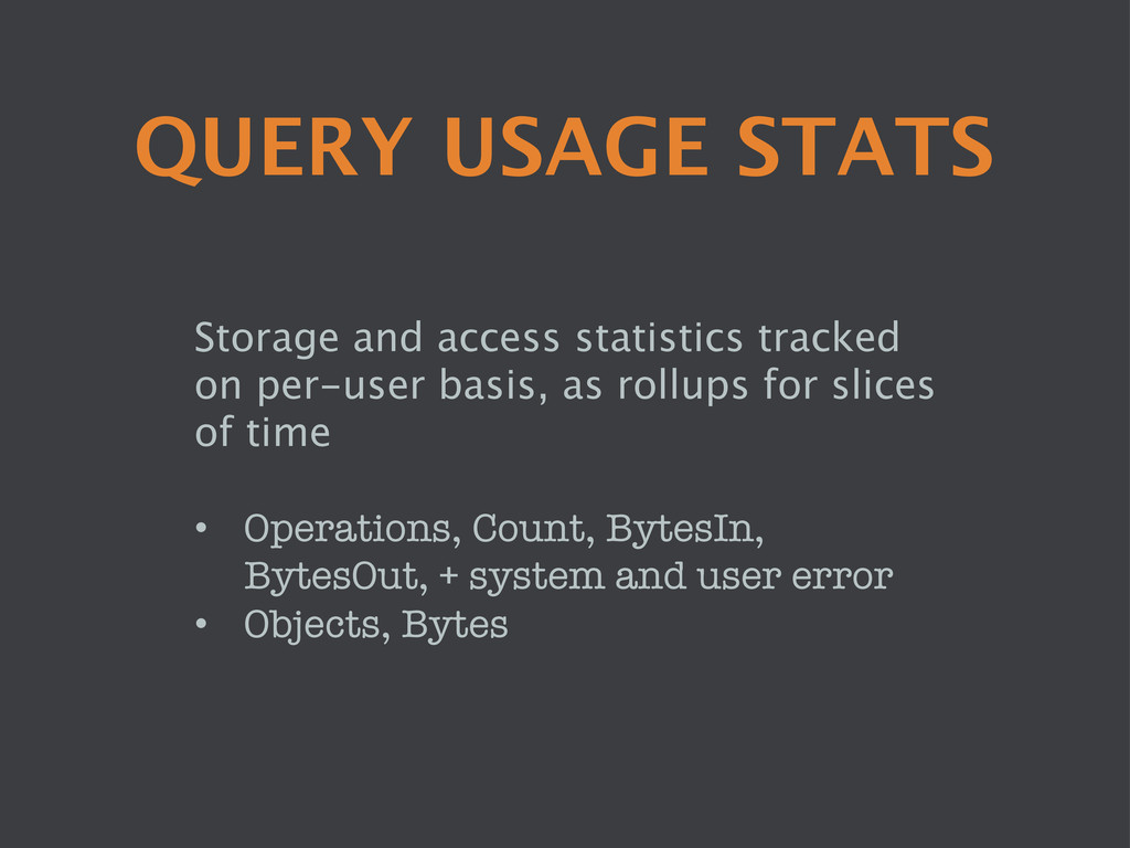 QUERY USAGE STATS Storage and access statistic...