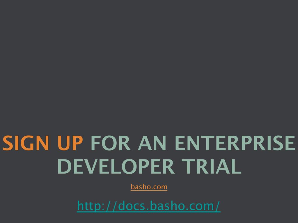 basho.com SIGN UP FOR AN ENTERPRISE DEVELOPER ...