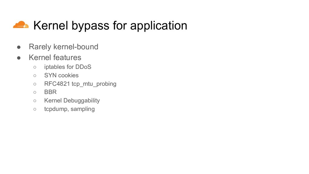 Kernel bypass for application ● Rarely kernel-b...