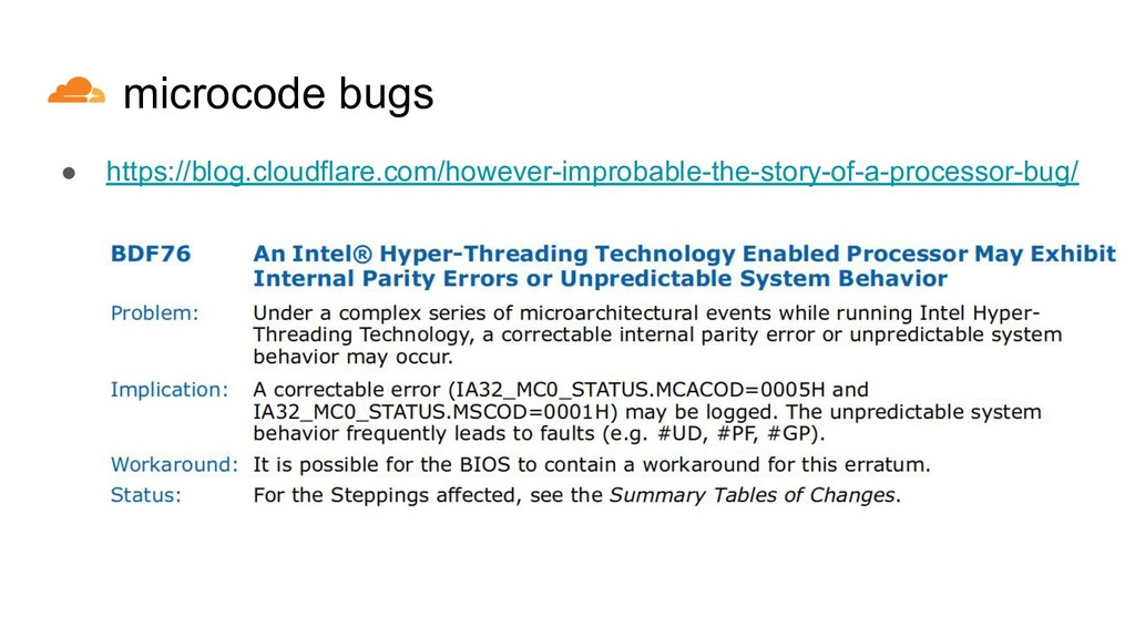 microcode bugs ● https://blog.cloudflare.com/ho...