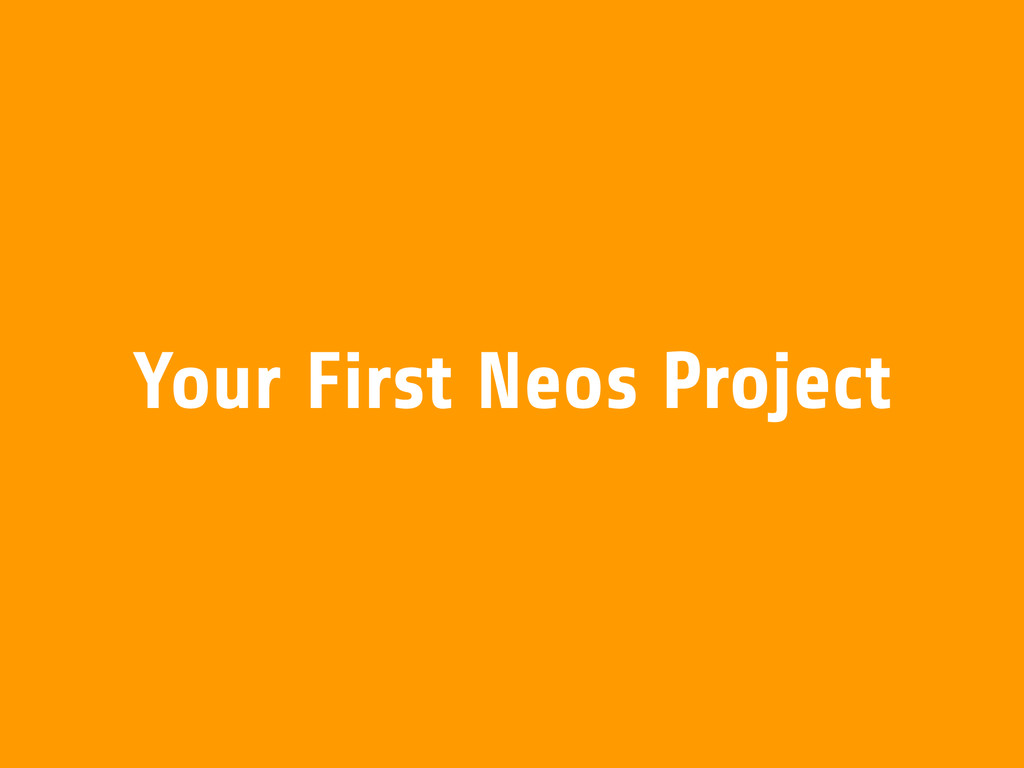 Your First Neos Project