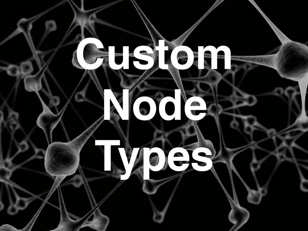 Custom Node Types