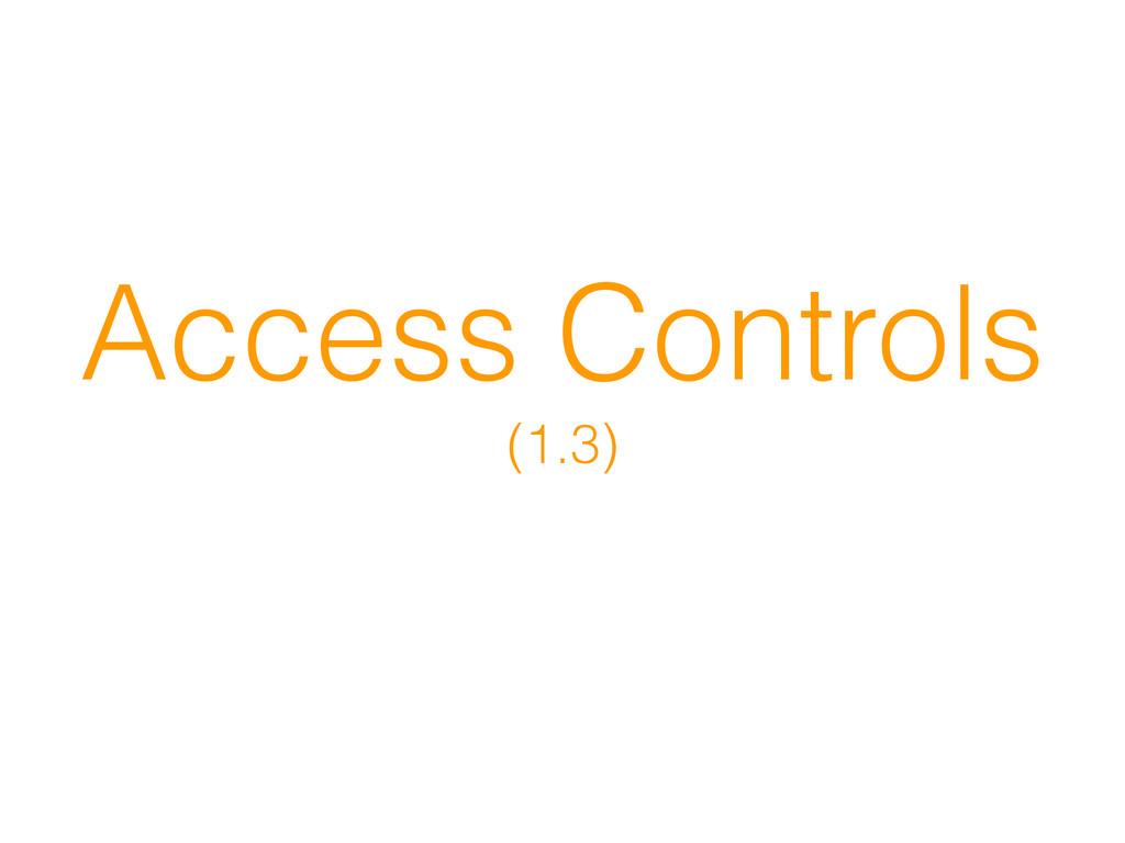 Access Controls (1.3)